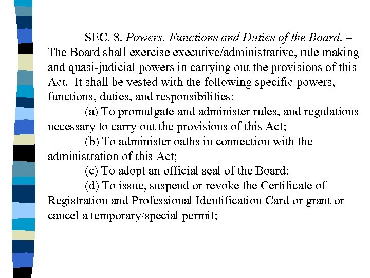 SEC. 8. Powers, Functions and Duties of the Board. – The Board shall exercise