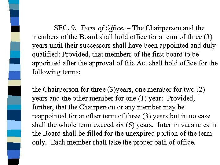 SEC. 9. Term of Office. – The Chairperson and the members of the Board