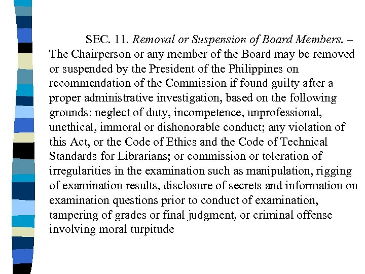 SEC. 11. Removal or Suspension of Board Members. – The Chairperson or any member