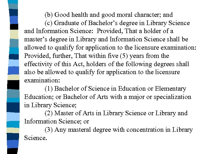 (b) Good health and good moral character; and (c) Graduate of Bachelor's degree in