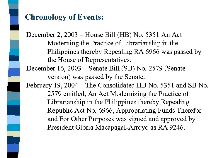 Chronology of Events: December 2, 2003 – House Bill (HB) No. 5351 An Act