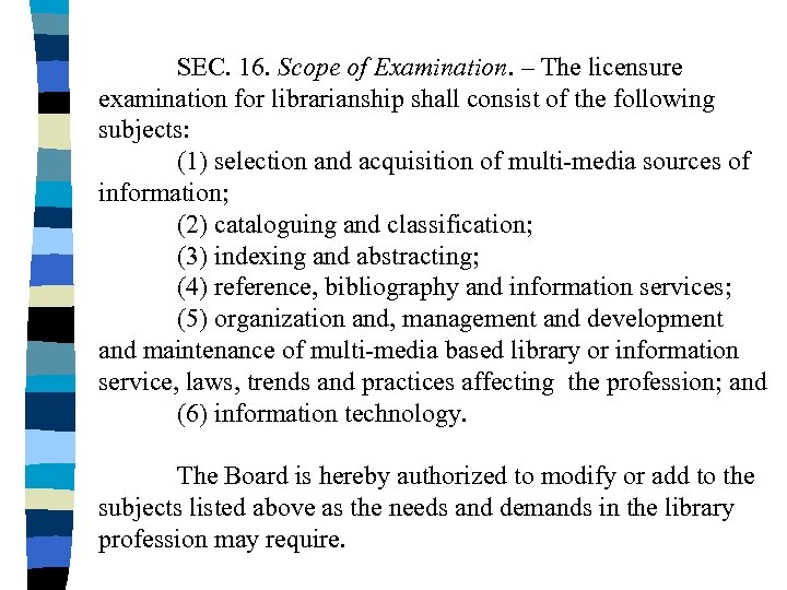 SEC. 16. Scope of Examination. – The licensure examination for librarianship shall consist of