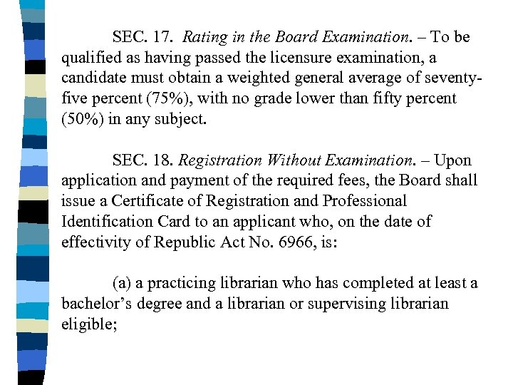 SEC. 17. Rating in the Board Examination. – To be qualified as having passed