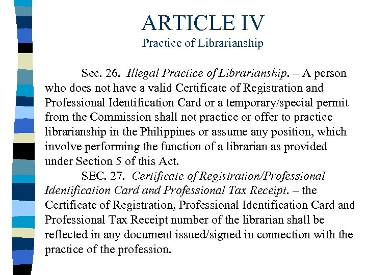 ARTICLE IV Practice of Librarianship Sec. 26. Illegal Practice of Librarianship. – A person