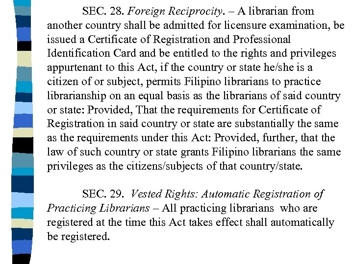 SEC. 28. Foreign Reciprocity. – A librarian from another country shall be admitted for