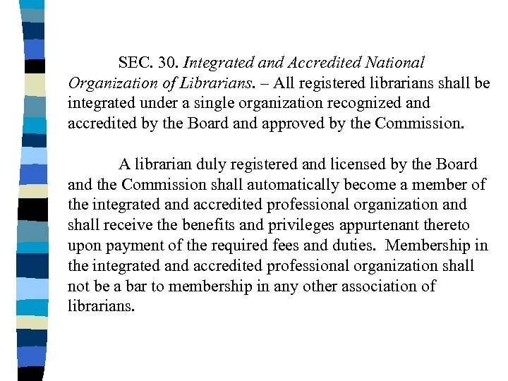 SEC. 30. Integrated and Accredited National Organization of Librarians. – All registered librarians shall