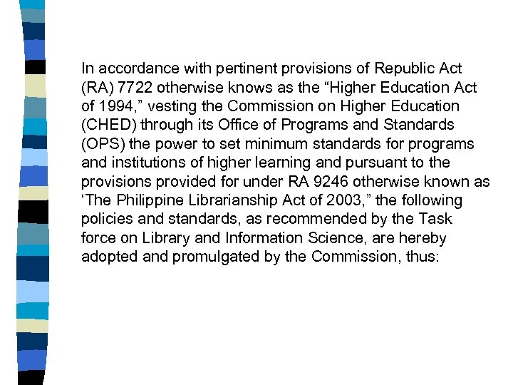In accordance with pertinent provisions of Republic Act (RA) 7722 otherwise knows as the