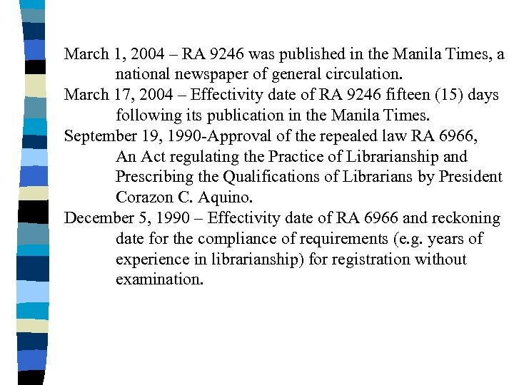 March 1, 2004 – RA 9246 was published in the Manila Times, a national