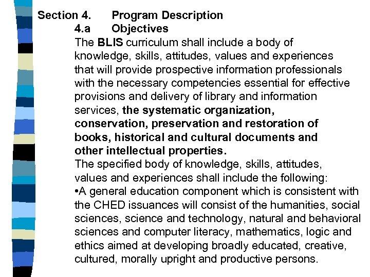 Section 4. Program Description 4. a Objectives The BLIS curriculum shall include a body