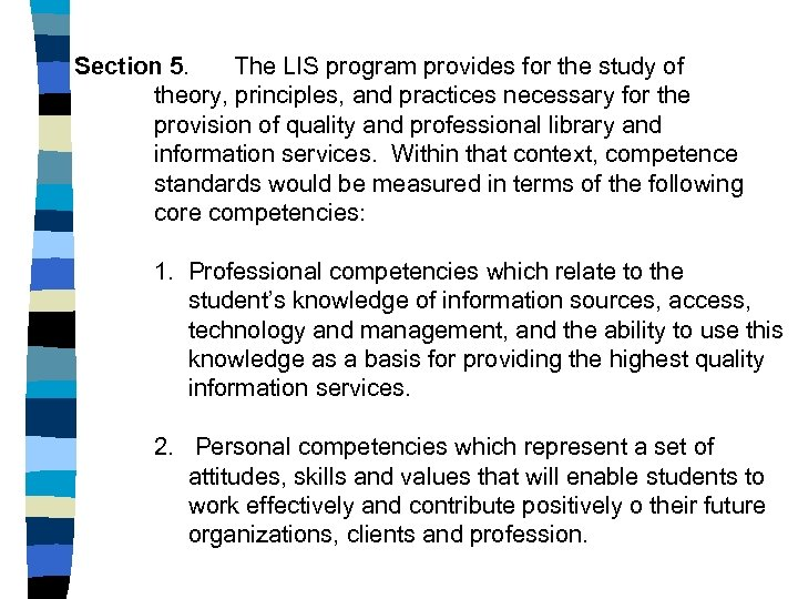 Section 5. The LIS program provides for the study of theory, principles, and practices