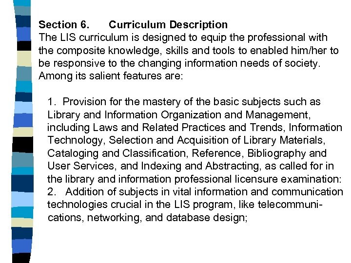 Section 6. Curriculum Description The LIS curriculum is designed to equip the professional with