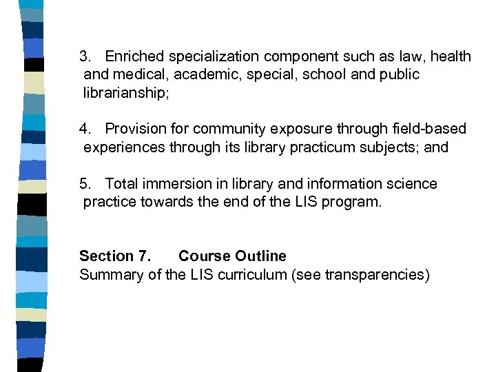 3. Enriched specialization component such as law, health and medical, academic, special, school and