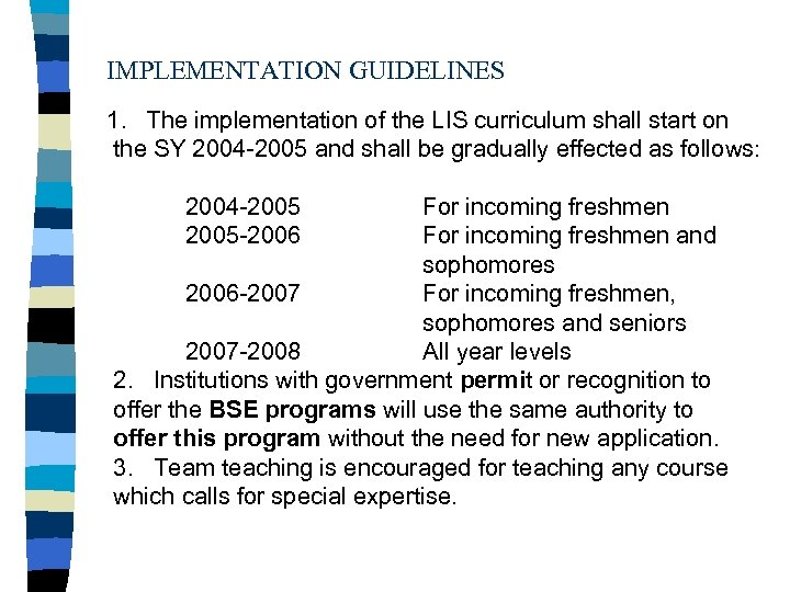 IMPLEMENTATION GUIDELINES 1. The implementation of the LIS curriculum shall start on the SY