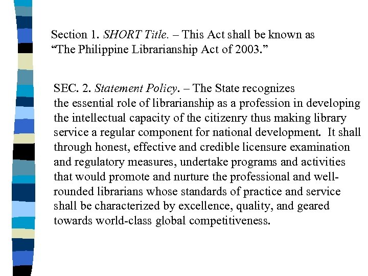 """Section 1. SHORT Title. – This Act shall be known as """"The Philippine Librarianship"""