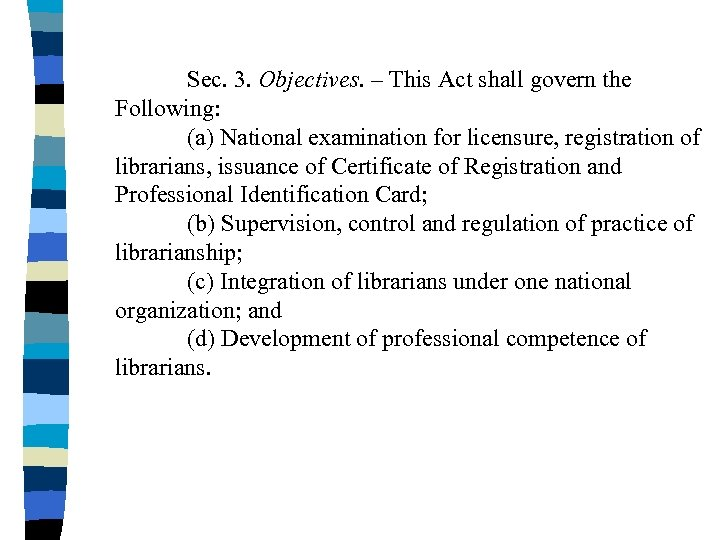 Sec. 3. Objectives. – This Act shall govern the Following: (a) National examination for