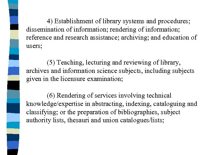 4) Establishment of library systems and procedures; dissemination of information; rendering of information; reference
