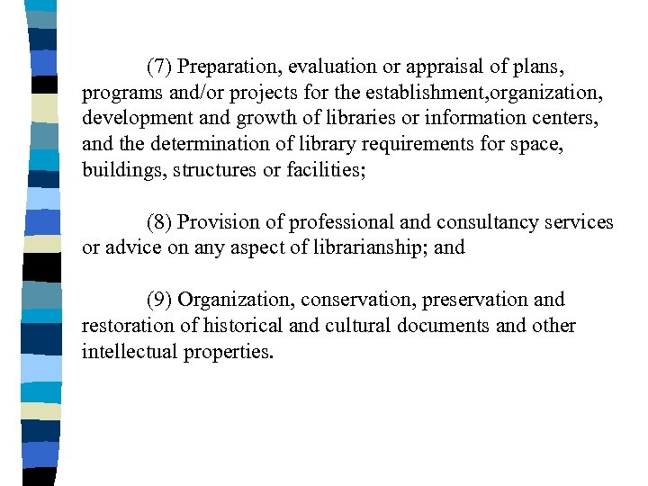 (7) Preparation, evaluation or appraisal of plans, programs and/or projects for the establishment, organization,