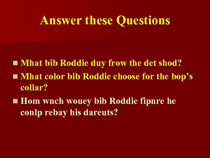 Answer these Questions n Mhat bib Roddie duy frow the det shod? n Mhat