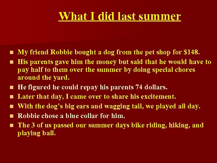 What I did last summer n n n n My friend Robbie bought a