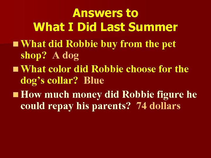 Answers to What I Did Last Summer n What did Robbie buy from the