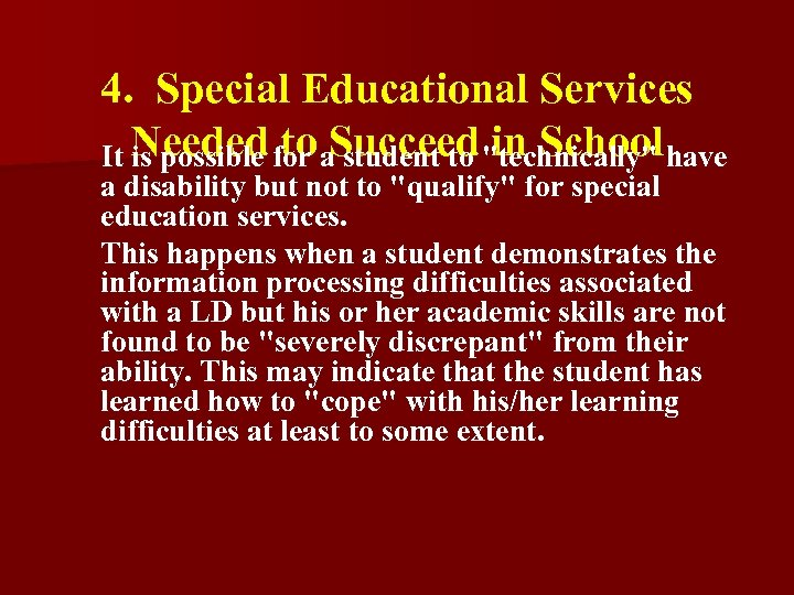 4. Special Educational Services It Needed for a student to