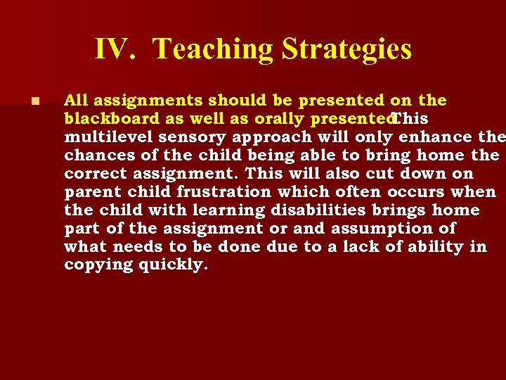 IV. Teaching Strategies n All assignments should be presented on the blackboard as well