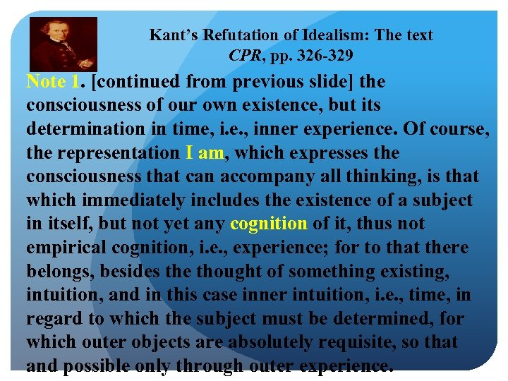 Kant's Refutation of Idealism: The text CPR, pp. 326 -329 Note 1. [continued from