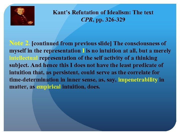 Kant's Refutation of Idealism: The text CPR, pp. 326 -329 Note 2. [continued from