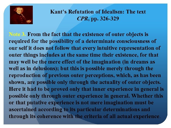 Kant's Refutation of Idealism: The text CPR, pp. 326 -329 Note 3. From the