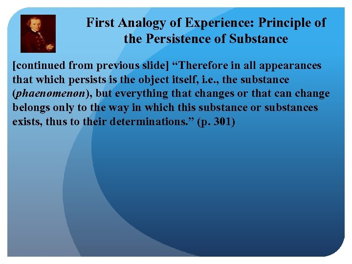 First Analogy of Experience: Principle of the Persistence of Substance [continued from previous slide]