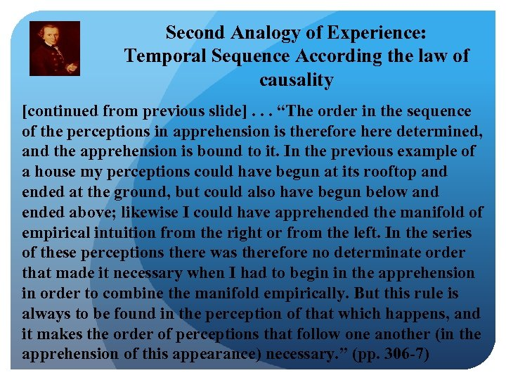 Second Analogy of Experience: Temporal Sequence According the law of causality [continued from previous