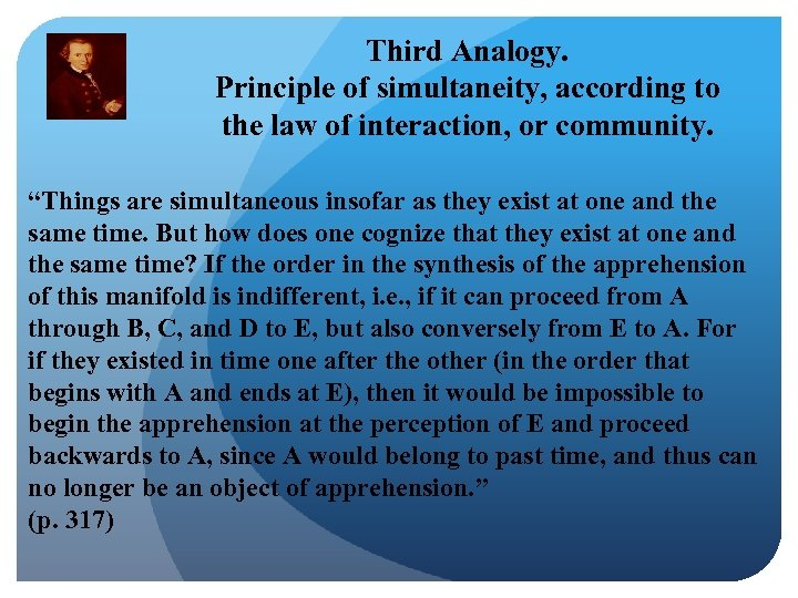 "Third Analogy. Principle of simultaneity, according to the law of interaction, or community. ""Things"