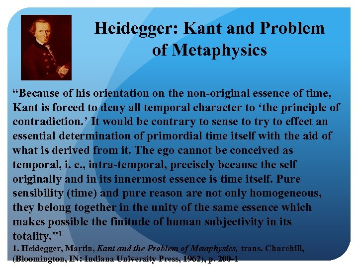 "Heidegger: Kant and Problem of Metaphysics ""Because of his orientation on the non-original essence"