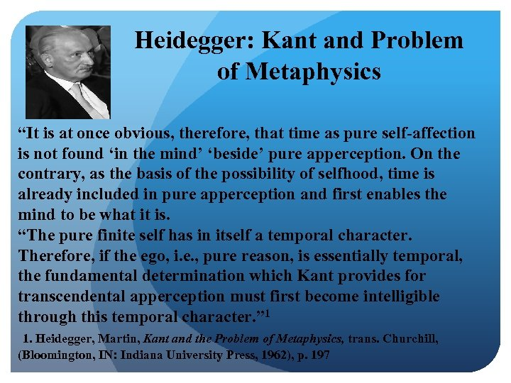 "Heidegger: Kant and Problem of Metaphysics ""It is at once obvious, therefore, that time"
