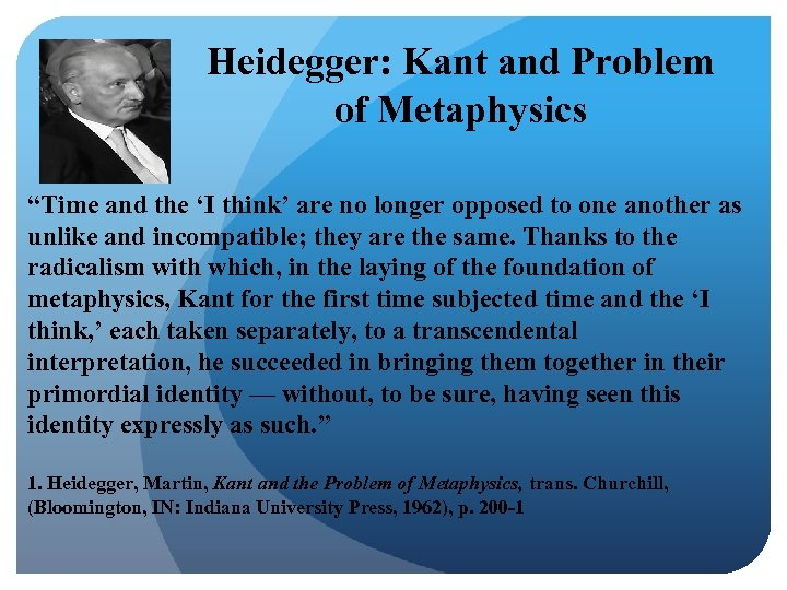 "Heidegger: Kant and Problem of Metaphysics ""Time and the 'I think' are no longer"