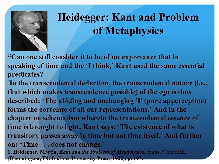 "Heidegger: Kant and Problem of Metaphysics ""Can one still consider it to be of"