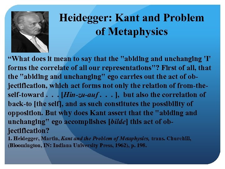 "Heidegger: Kant and Problem of Metaphysics ""What does it mean to say that the"