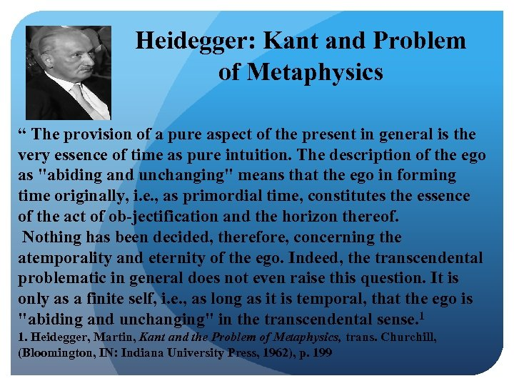 "Heidegger: Kant and Problem of Metaphysics "" The provision of a pure aspect of"