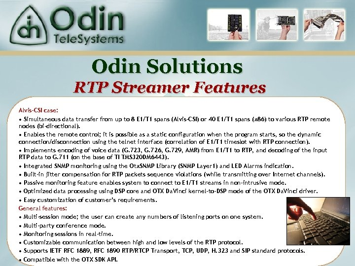 Odin Solutions RTP Streamer Features Alvis-CSI case: • Simultaneous data transfer from up to
