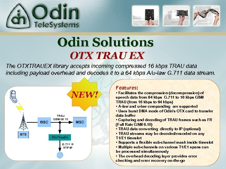 Odin Solutions OTX TRAU EX The OTXTRAUEX library accepts incoming compressed 16 kbps TRAU