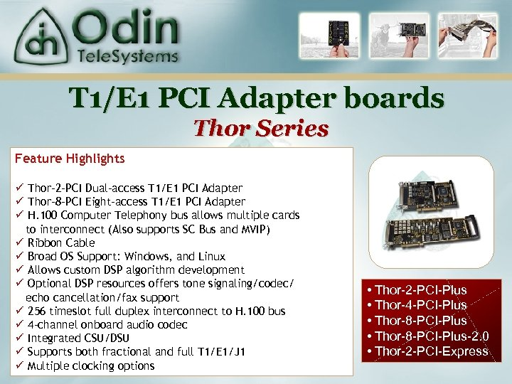 T 1/E 1 PCI Adapter boards Thor Series Feature Highlights ü Thor-2 -PCI Dual-access