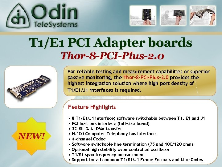 T 1/E 1 PCI Adapter boards Thor-8 -PCI-Plus-2. 0 For reliable testing and measurement