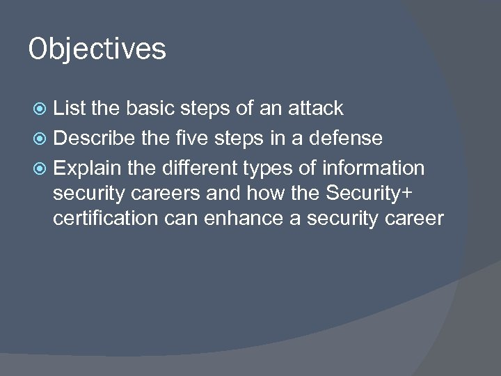 Objectives List the basic steps of an attack Describe the five steps in a