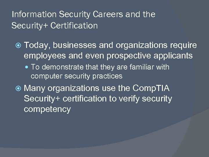 Information Security Careers and the Security+ Certification Today, businesses and organizations require employees and