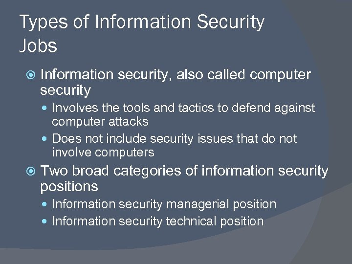 Types of Information Security Jobs Information security, also called computer security Involves the tools
