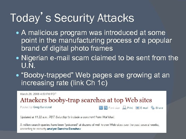 Today's Security Attacks A malicious program was introduced at some point in the manufacturing