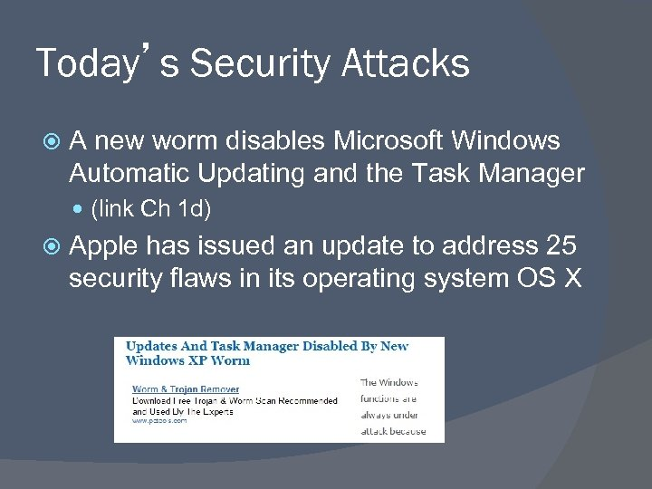 Today's Security Attacks A new worm disables Microsoft Windows Automatic Updating and the Task