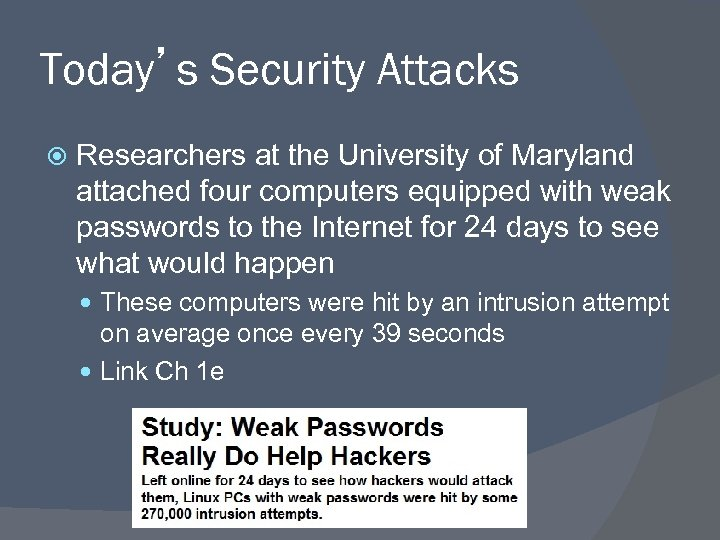 Today's Security Attacks Researchers at the University of Maryland attached four computers equipped with