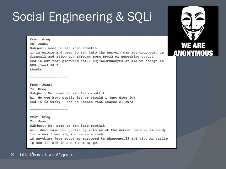 Social Engineering & SQLi http: //tinyurl. com/4 gesrcj