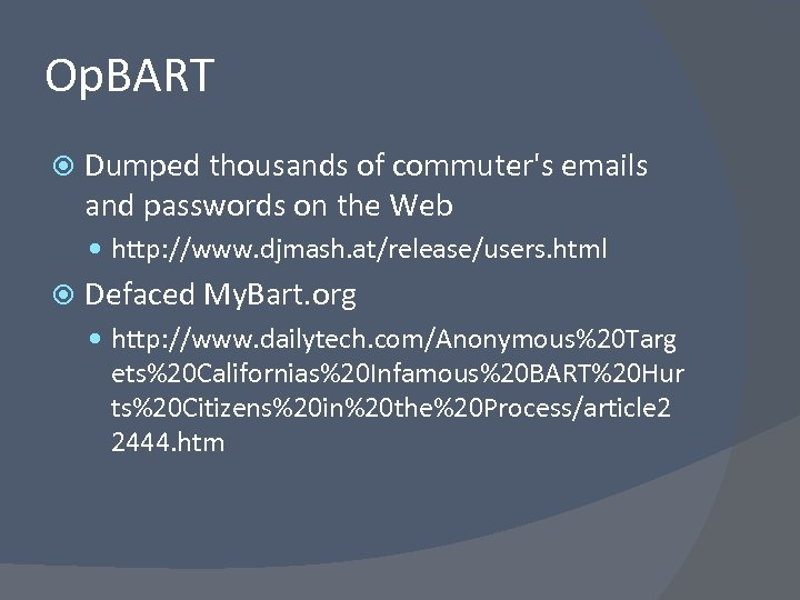 Op. BART Dumped thousands of commuter's emails and passwords on the Web http: //www.